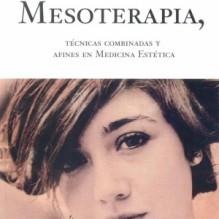Manual de Mesoterapia, técnicas combinadas y afines en medicina Estética